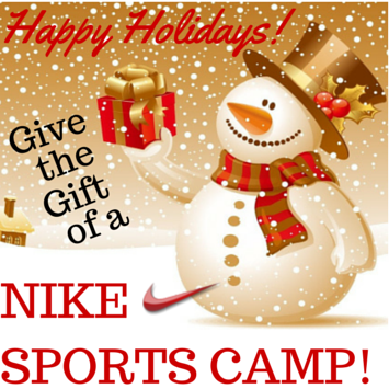 LOOKING FOR THE PERFECT HOLIDAY PRESENT FOR YOUR LOVED ONES THIS YEAR? GIVE THE GIFT OF NIKE SPORTS CAMP!